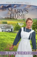 Mary's Home (#03 in Peace In The Valley Series)