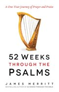 52 Weeks Through the Psalms: A One-Year Journey of Prayer and Praise eBook