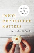 Why Motherhood Matters eBook