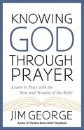 Knowing God Through Prayer eBook