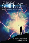 Let There Be Science: Why God Loves Science, and Science Needs God eBook