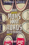 What Mums Want (And Dads Need To Know) eBook