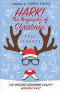 Hark!: The Biography of Christmas eBook