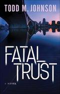 Fatal Trust Hardback