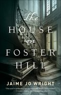 The House on Foster Hill Hardback