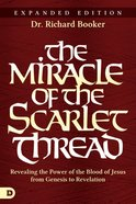 The Miracle of the Scarlet Thread Expanded Edition eBook