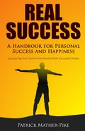 Real Success: A Handbook For Personal Success and Happiness eBook