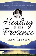Healing in His Presence eBook