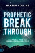 Prophetic Breakthrough: Decrees That Break Curses and Release Blessings eBook