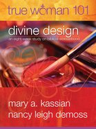 True Woman 101: Divine Design eBook