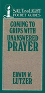Coming to Grips With Unanswered Prayer eBook