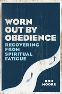 Worn Out By Obedience eBook