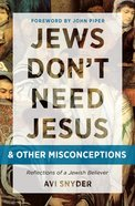 Jews Don't Need Jesus. . .And Other Misconceptions eBook