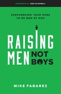 Raising Men, Not Boys eBook