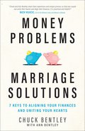 Money Problems, Marriage Solutions: 7 Keys to Aligning Your Finances and Uniting Your Hearts eBook