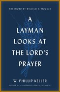 A Layman Looks At the Lord's Prayer eBook