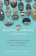 Braving Sorrow Together eBook