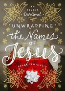 Unwrapping the Names of Jesus eBook