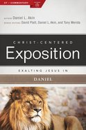 Exalting Jesus in Daniel (Christ Centered Exposition Commentary Series) eBook