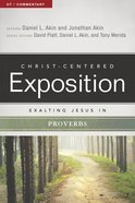 Exalting Jesus in Proverbs (Christ Centered Exposition Commentary Series)