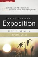 Exalting Jesus in Ecclesiastes (Christ Centered Exposition Commentary Series) eBook