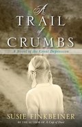 Trail of Crumbs, a - a Novel of the Great Depression (#02 in Pearl Spence Novels Series) eBook