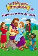 Biblia Para Principiantes - Historias Acerca De Jess, La eBook