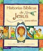 Historias Bblicas De Jess Para Nios eBook