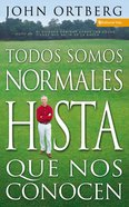 Todos Somos Normales Hasta Que Nos Conocen (Spanish) (Spa) (Everybody Is Normal Until You Get To Know Them) eBook