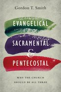 Evangelical, Sacramental, and Pentecostal eBook