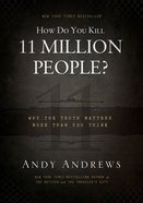 How Do You Kill 11 Million People? eBook