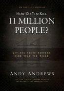 How Do You Kill 11 Million People? eBook