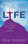 One Life: One Life That Changes Everything For Everyone eBook