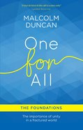 One For All: The Foundations: The Importance of Unity in a Fractured World eBook