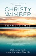 Transformed: Challenging Myths About the Power-Filled Life eBook