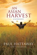An Asian Harvest: An Autobiography eBook