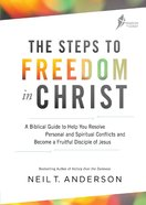 The a Biblical Guide to Help You Resolve Personal and Spiritual Conflicts and Become a Fruitful Disciple of Jesus (Freedom In Christ Course) eBook