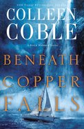 Beneath Copper Falls (#05 in Rock Harbor Series) eBook