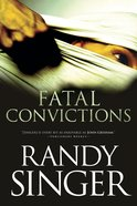 Fatal Convictions eBook