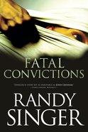 Fatal Convictions eBook