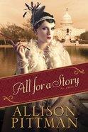 All For a Story (#02 in Roaring Twenties Series) eBook