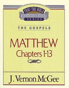 Thru the Bible NT #34: Matthew (Volume 1) (#34 in Thru The Bible New Testament Series) eBook