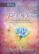 Talk to Me Jesus (365 Daily Devotions Series) eBook