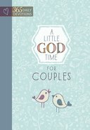 Little God Time For Couples, A: 365 Daily Devotions (365 Daily Devotions Series) eBook