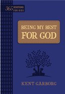 Being My Best For God: 365 Devotions For Kids eBook