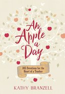 An Apple a Day:365 Days of Encouragement For Educators