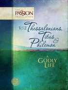TPT 1 & 2 Thessalonians, Titus & Philemon (The Passion Translation Series)