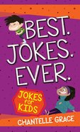 Best Jokes Ever: Jokes For Kids eBook