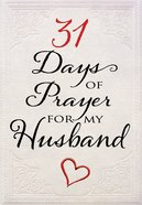 31 Days of Prayer For My Husband eBook