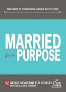 Married For a Purpose: New Habits of Thinking For a Higher Way of Living eBook